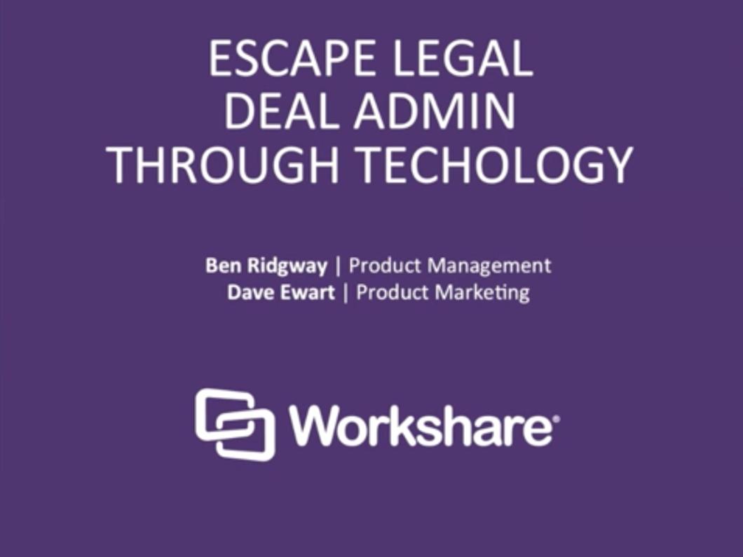 Escape Legal Deal Admin Through Technology