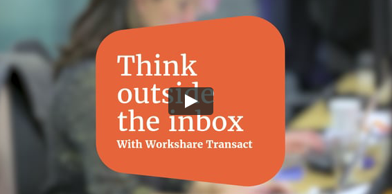 Think outside the inbox with Workshare Transact